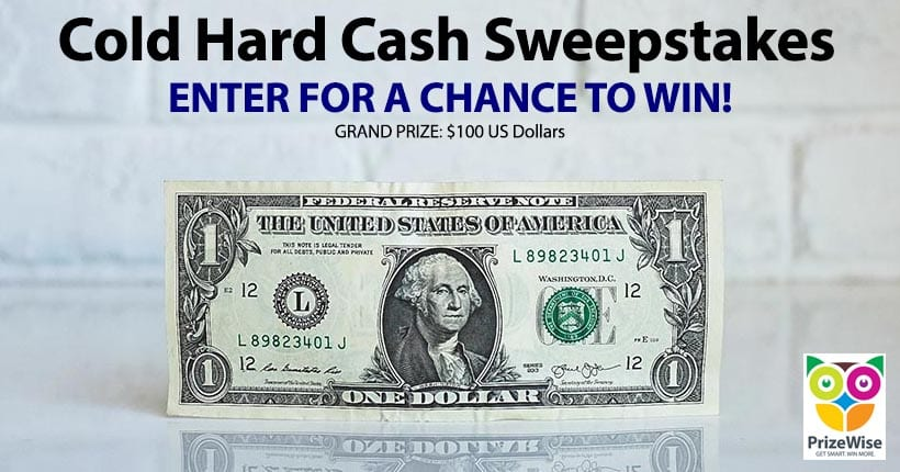 Cold Hard Cash Sweepstakes | Prizewise
